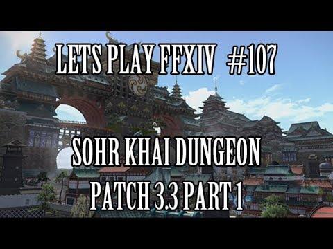 FFXIV Lets Play #107 - Sohr Khai Dungeon