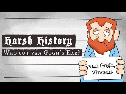 Harsh History: Who cut van Gogh's ear?