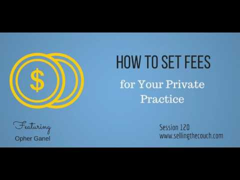 120: How to Set Fees for Your Private Practice
