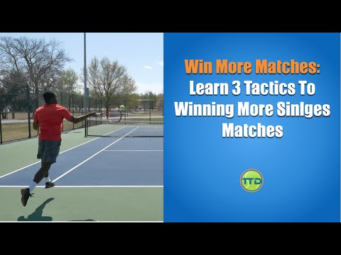 Tennis Singles Strategies: Win More Singles Matches
