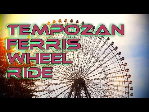 Tempozan Ferris Wheel Ride 天保山大観覧車 / Osaka HD