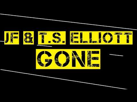JF & T.S. Elliott - Gone
