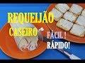 REQUEIJÃO CASEIRO FÁCIL E RÁPIDO!