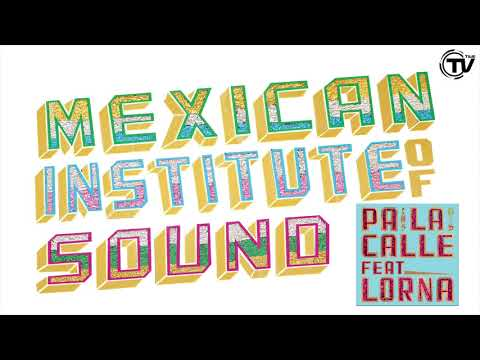 Mexican Institute Of Sound - Pa la Calle (Feat. Lorna) - Cover Art - Time Records