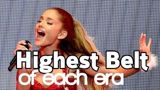 Ariana Grande's Highest BELT of each ERA!