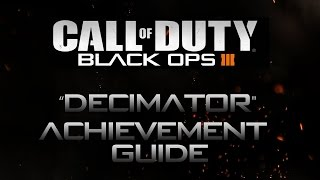 Call of Duty: Black Ops 3 - Decimator Achievement Guide