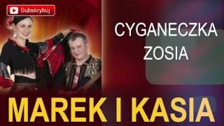 Marek i Kasia - Cyganeczka Zosia (Cygańskie disco polo)