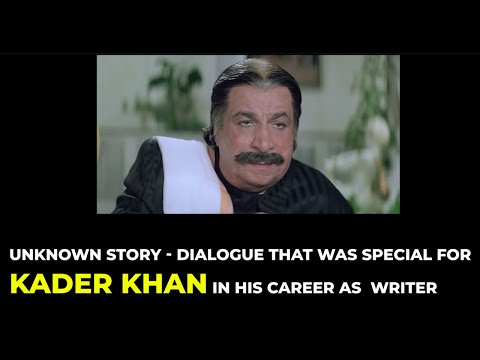 Unknown Story – Dialogue That Was Special for Kadar Khan in His Career as  Writer | Kadar Khan Actor