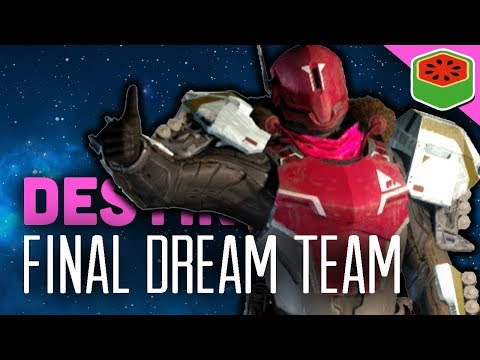 The Final Dream Team | Destiny