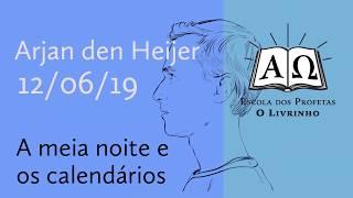 24. A meia noite e os calendários   Arjan den Heijer (12/06/19)