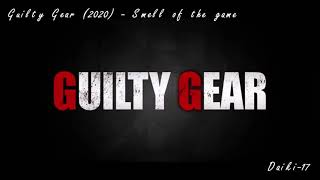 Guilty Gear (2020) - Smell Of The Game (Full Ver. Extended)