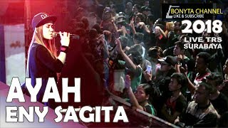 Video ENY SAGITA AYAH IVE TRS SURABAYA 2018 [TERBARU] download MP3, 3GP, MP4, WEBM, AVI, FLV Mei 2018