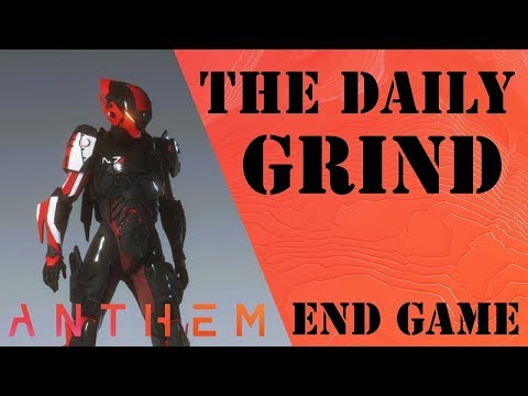The Daily Grind: Anthem End Game Episode 104
