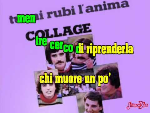 COLLAGE   Tu mi rubi l'anima   KARAOKE