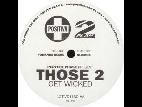 Perfect Phase Present Those 2 - Get Wicked (Yomanda Remix)