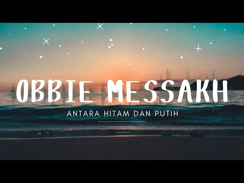 Obbie Messakh - Antara Hitam Dan Putih (Official Music Video )