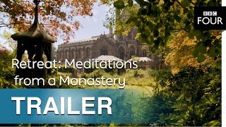 Retreat: Meditations from a Monastery | Trailer - BBC Four