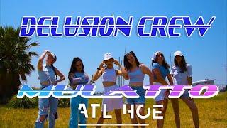 ATL HOE @Mulatto | DELUSION CREW | Choreo by @mirsi_st @prodancersschool