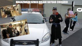 MAGAZINDAN UZBEK BOLANI HAYDAB CHIQARDI