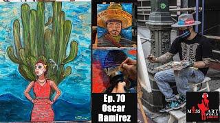 Ep. 70 A true LA based Artist Oscar Ramirez