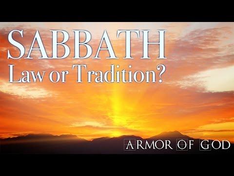 Sabbath: Law or Tradition? - Bill Watson
