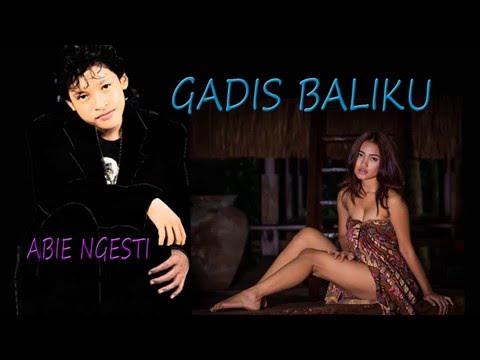 Free Download Gadis Baliku Vocal Abiem Ngesti Mp3 dan Mp4