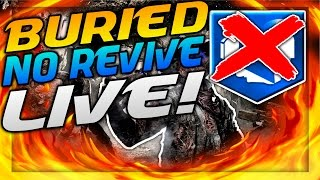 BURIED NO REVIVE WORLD RECORD ATTEMPT! (INTERACTIVE STREAMER) (BLACK OPS 2 ZOMBIES!)