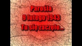 Parośla 9 lutego 1943 Tu się zaczęło...