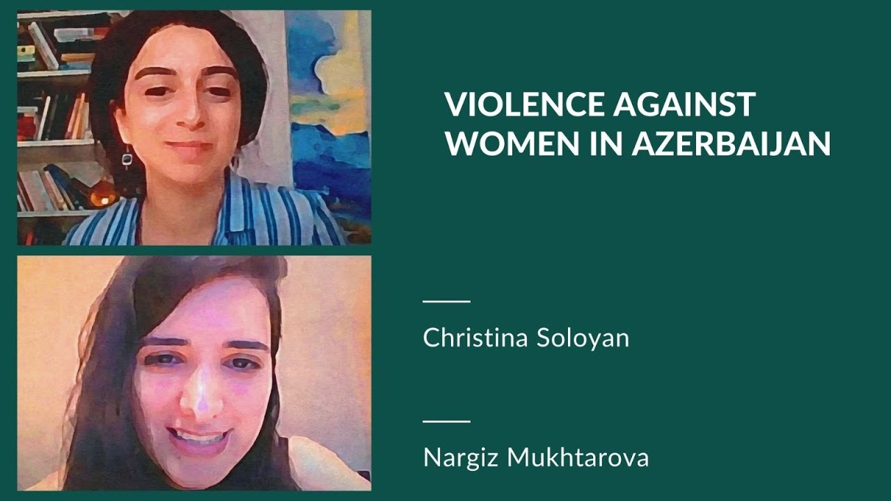 Nargiz Mukhtarova: Violence Against Women in Azerbaijan