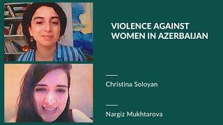 Nargiz Mukhtarova: Violence Against Women in Azerbaijan