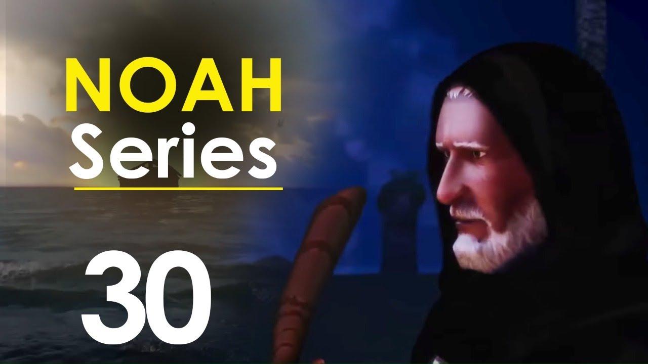 Noah Series | Episode 30 | Ramadan 2020