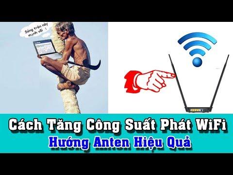 Cách Tăng Công Suất Phát Wifi  Và Điều Chỉnh Hướng Anten Wifi Hiệu Quả