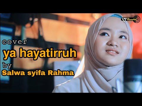 YA HAYATIRRUH COVER BY SALWA SYIFAU RAHMA