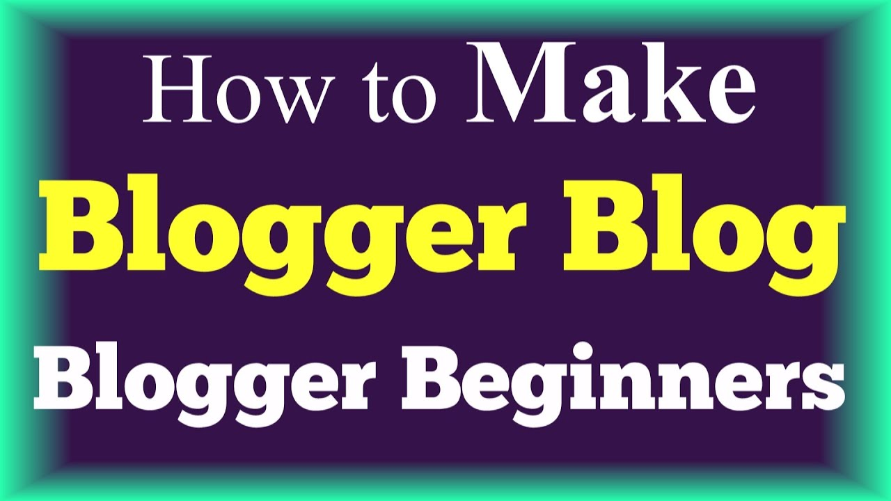 How To Make A Blog >> How To Create A Blogger Blog Step By Step Tutorial Blogger