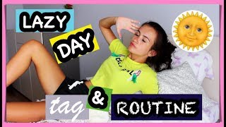 ❤ LAZY DAY TAG & ROUTINE 😜