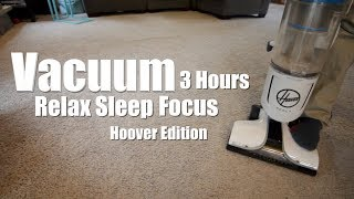 Hoover Vacuum 3 Hours - Relaxing Sounds