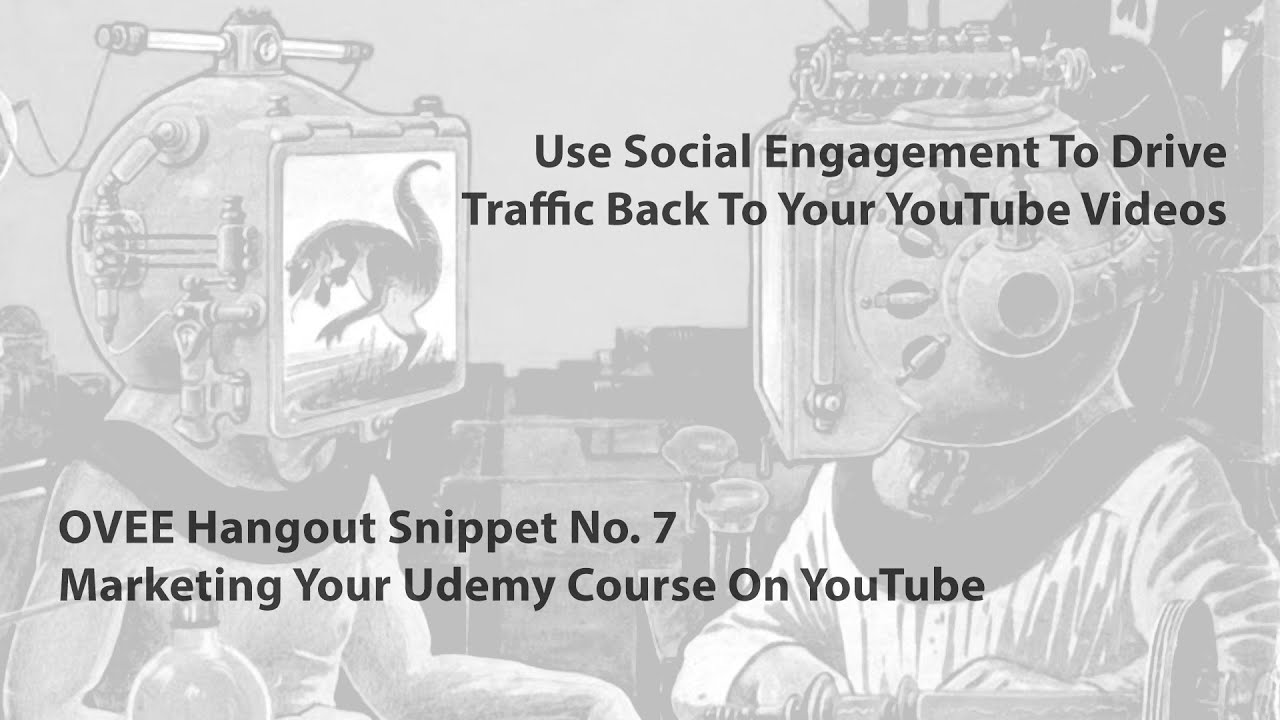 How To Drive Traffic To Your Udemy Promotional Video On YouTube - OVEE  Hangout Snippet No  7