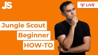 How to Use Jungle Scout | Jumpstart Webinar