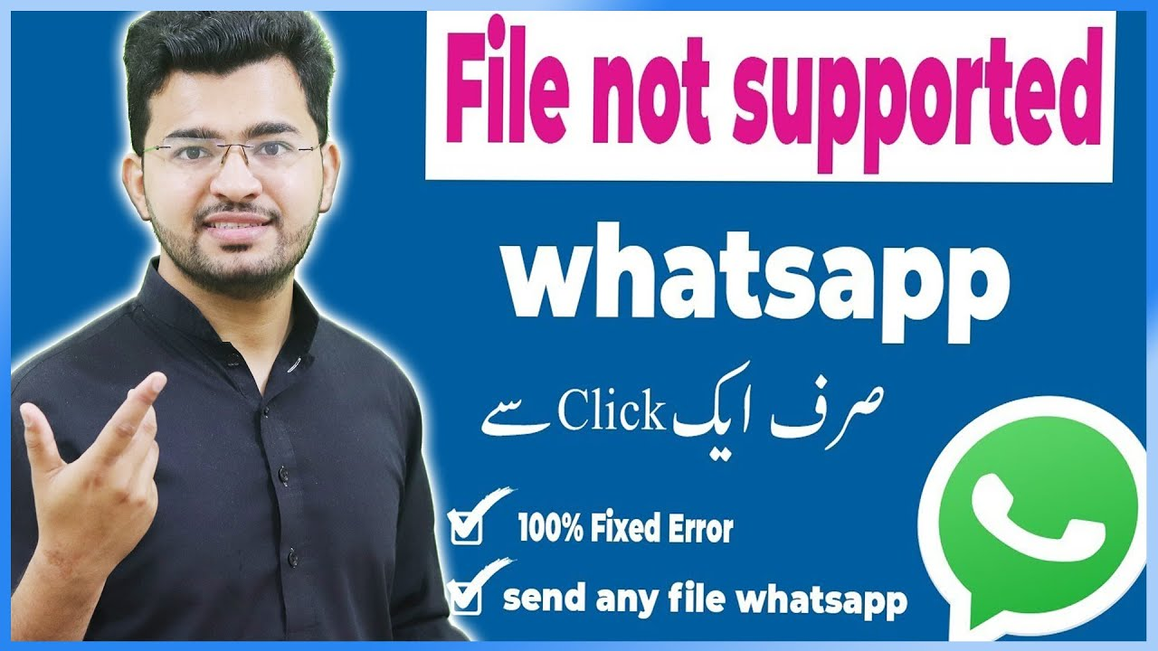 Whatsapp File Sending Error File Not Supported Error Fixed In 1 Click