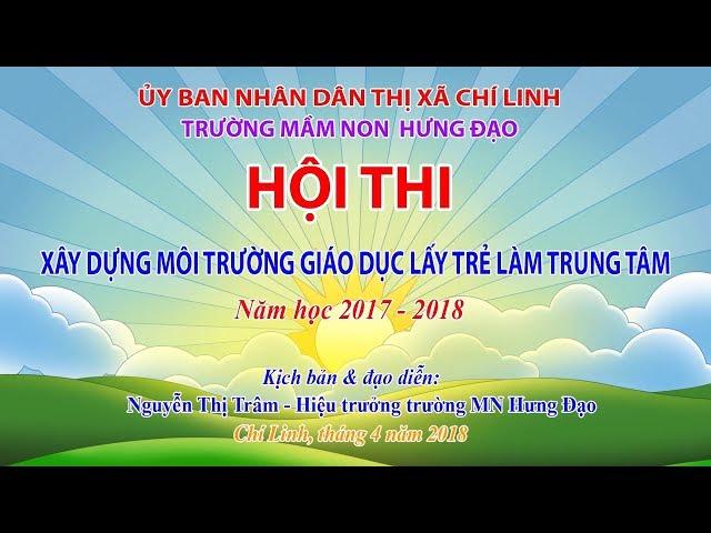 Hội thi xây dựng trường mầm non lấy trẻ làm trung tâm - Trường Mầm Non Hưng Đạo - Chi Linh - HD