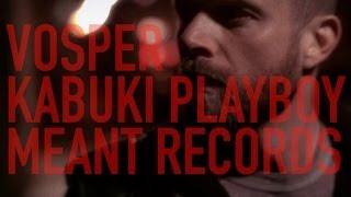 Vosper - Kabuki Playboy (Official Music Video)