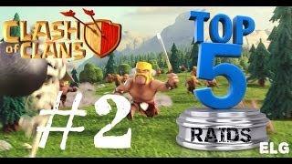 Clash of Clans Top 5 Loot Raids! Epic Raid Gameplay #2