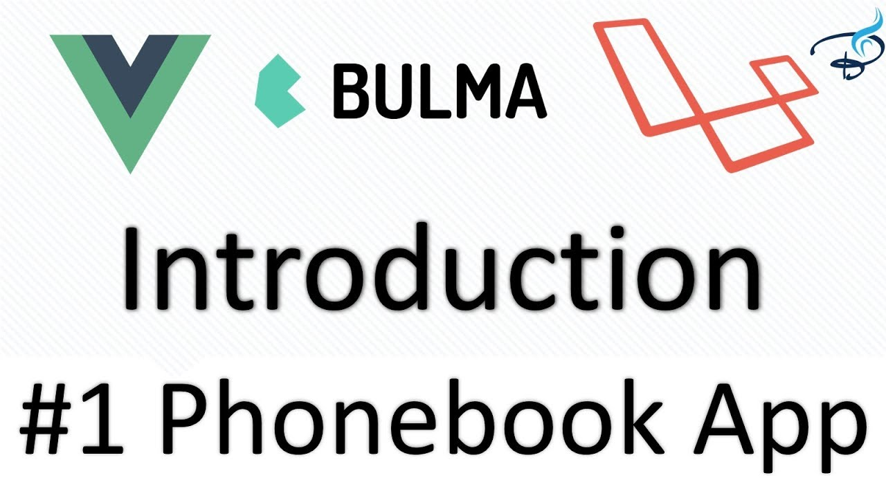 Laravel 5 5 + Vuejs + Bulma   Phonebook App   Introduction #1