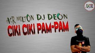 Gambar cover CIKI CIKI PAM-PAM (OFFICIAL VIDEO LIRYCS) DJ DEON FT ACR MILTON