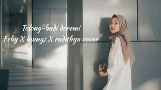 Download lagu LIRIK LAGU TOLONG BUDI DOREMI COVER FEBY INUNGS RADITHYA