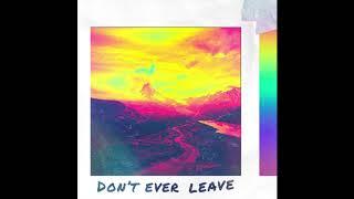 Dan Talevski - Don't Ever Leave