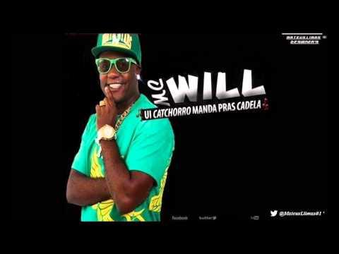 Mc Will - Ui Catchorro Manda Pras Cadela (Lançamento 2013)