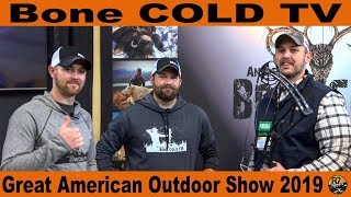 Bone Cold TV - Great American Outdoor Show 2019