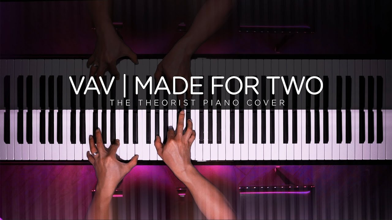 VAV(브이에이브이) - Made For Two | The Theorist Piano Cover