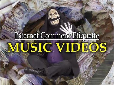 Internet Comment Etiquette: 'Music Videos'